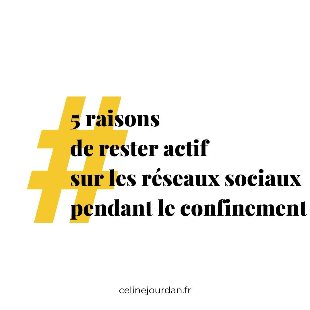 5 raisons de rester actif sur les réseaux sociaux pendant le confinement